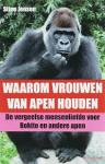 Jensen, Stine - Waarom vrouwen van apen houden - De vergeefse mensenliefde voor Bokito en andere apen