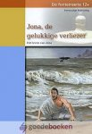 Rijswijk, C. van - Jona, de gelukkige verliezer *nieuw* --- Het leven van Jona. Serie :De fonteinserie 12+, Eenvoudige Bijbeluitleg