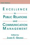Grunig, James E. - Excellence in Public Relations and Communication Management