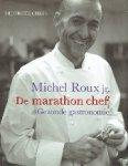 Roux, Michel jr. - De grote chefs De Marathon Chef Gezonde gastronomie