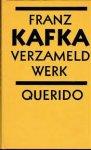 Kafka, F. - Verzameld werk / druk 6