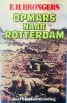 Brongers, E.H. - Opmars naar Rotterdam. Deel 1: De Luchtlanding.