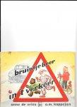 Vries. Anne de/ A M Koppejan - Bruintje Beer in 't verkeer deel 1 eerste leerjaar