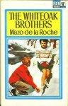 Roche, Mazo de la - The Whiteoak Brothers.