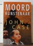 Case, John - Moordkunstenaar - Moord kunstenaar