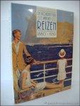 GREGORY, Alexis, - gouden tijd van het reizen, 1880-1939,