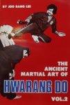 Joo Bang Lee - The Ancient Martial Art of Hwarang Do - Volume 2