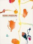 Koberling, Bernd; Andrea Firmenich; Johannes Janssen; Astrid Becker - Bernd Koberling : Volumen der Stille : Malerei 1999-2007