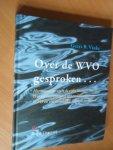 Vinke, Geert B. - Over de WVO gesproken. Herinneringen uit de rijke historie van de Wet verontreiniging oppervlaktewateren, en een doorkijkje naar de toekomst.
