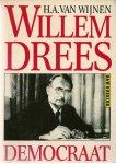 Wijnen, H. A. van - WILLEM DREES DEMOCRAAT