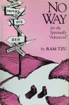 "Tzu, Ram - No Way; for the spiritually ""advanced"""
