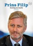 Wellens, Erik - Prins Filip / koning op wacht