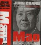 Chang, Jung, en Jon Halliday   Vetaald door Paul Syrier Omslagontwerp Jan de Boer - Mao   Biografie van Mao, die China decennia in een ijzeren greep hield