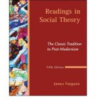 Farganis, James - Readings in Social Theory / The Classic Tradition to Post-modernism