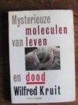 Kruit, Wilfriet - Mysterieuze moleculen van leven en dood
