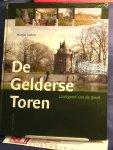 Andela, Martijn - De Gelderse Toren / Landgoed aan de IJssel ; microgeschiedenis van de eigenaren, hun huis en de tuin.