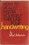Solomon, Shirl - How to really know yourself through handwriting