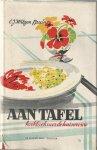 Wilzen-Bruins, E.J. - Aan tafel. Kookboek voor de huisvrouw