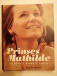 Brigitte Balfoort - Prinses Mathilde, de eerste veertig jaren / de eerste veertig jaren