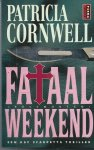 Cornwell, Patricia - FATAAL WEEKEND - EEN KAY SCARPETTA THRILLER