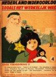Zoetmulder, S.H.A.M., red., - Nederland in den oorlog zooals het werkelijk was! 4. Onze vernedering II.
