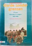 Hartman, Paul.   ten Cate, Arthur. - Garde zonder grenzen. 175 jaar Grenadiers en Jagers. 1829-2004.