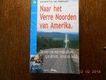 Veldhoven, L.T.A. van - Naar het verre Noorden van Amerika / druk 1