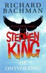 King, Stephen - Ontvoering, de (cjs) Stephen King onder pseudoniem Bachman. EERSTE DRUK 9789024523153. Gelezen, maar nette staat