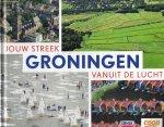 Heiningen, Rob van & Eric Kieboom - Jouw Streek - Groningen vanuit de Lucht