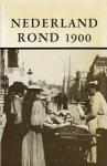Boer, Drs. D. de / Spaanstra-Polak, dr.B.H. / Huygens, dr.G.W. / Gleich, dr.C.C.J. von / Briels, drs.A.H.B. - Nederland rond 1900.
