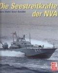 Mehl, H. and K. Schafer - Die Seestreitkrafte der NVA