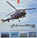 Marco Bruggemann. / Willem Helfferich. / Raymond Vianen. / Philip Whittle. (samenstellers) - Alouette III: 50 jaar betrouwbaar en veelzijdig