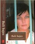 Corby, Schapelle, Bonella, Kathryn Vertaald door  Bonella van Beusekom - Bali  Bajes Onschuldig veroordeeld tot twintig jaar in een Indonesische gevangenis