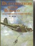Boer, P.C. - De luchtstrijd rond Borneo, december 1941 - februari 1942