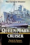Thomas, D.A. and P. Holmes - Queen Mary and the Cruiser