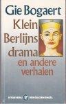 Bogaert, Gie - Klein Berlijns drama en andere verhalen