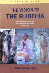 Lowenstein, Tom - The Vision of the Buddha; philosophy and meditation, the path to enlightenment, sacred sites