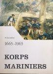 Bosscher, Ph.M.  Nass, J.G.M. - De geschiedenis van het Korps Mariniers. 10 december 1665-1965.