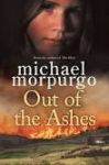 Morpurgo, Michael - Out of the Ashes