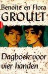 - GROULT, BENOITE en FLORA - Dagboek voor vier Handen - uitgeverij Arena, gebonden hardcover met stofomslag, 454 blz.