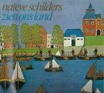W.A.Brandsma,Paul Brinkman,Hein Kohn e.v.a. - Naieve schilders zien ons land