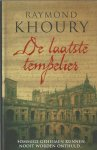 Khoury, Raymond - De Laatste Tempelier / Eerste druk Nederlands 2006