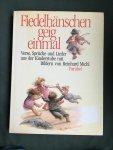 Michl, Reinhard (ills.) - Fiedelhanschen geig einmal Verse, Spruche und Lieder aus der Kinderstube