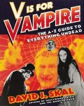 Skal, David J. - V is for vampire. The A-Z guide to everything undead.