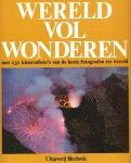 Franke, Dr. Herbert W. (samenstelling) - WERELD VOL WONDEREN - WOESTIJNEN  EN GEBERGTEN, OCEANEN EN RIVIEREN, EEUWIGE SNEEUW, VULKANEN EN GROTTEN