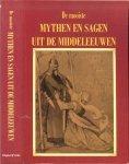 Keizer, dr. Hans P. - De mooiste mythen en sagen uit de middeleeuwen