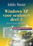 Stuur, A. - Windows XP voor senioren 3 / benut de nieuwe mogelijkheden
