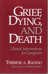Therese A. Rando - Grief, Dying and Death Clinical Interventions for Care Givers