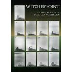 Caroline; Vlissingen, Paul Van Tisdall - Witches' Point : Time in a Landscape