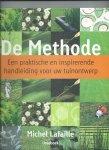 Lafaille, Michel - De Methode. Een praktische en inspirerende handleiding voor uw tuinontwerp
